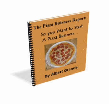 Albert Grande's The Pizza Business Report...So you Want to Get into the Pizza Business